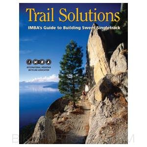 IMBA Trail Solutions Singletrack Building Guide